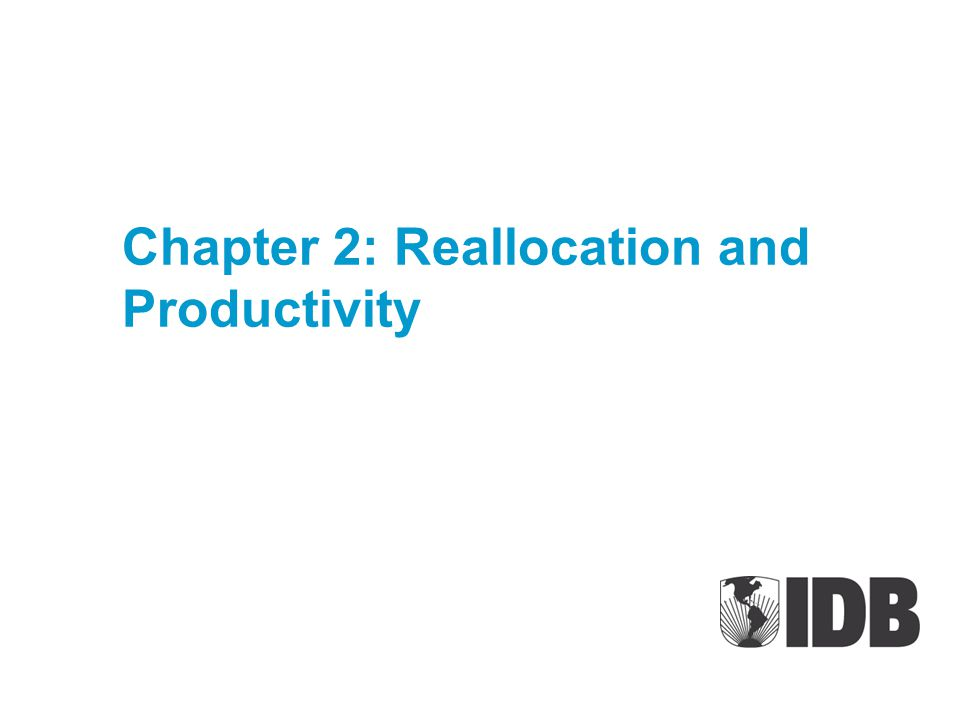 Chapter 2: Reallocation and Productivity
