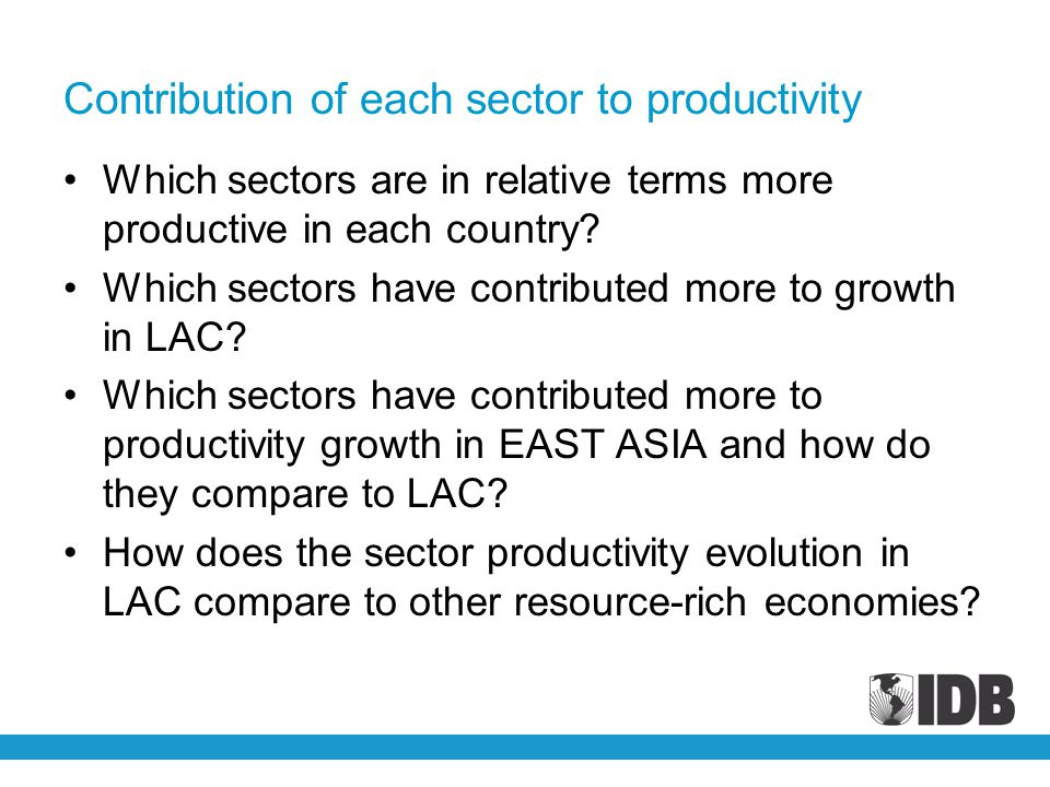 Contribution of each sector to productivity Which sectors are in relative terms more productive in each country.