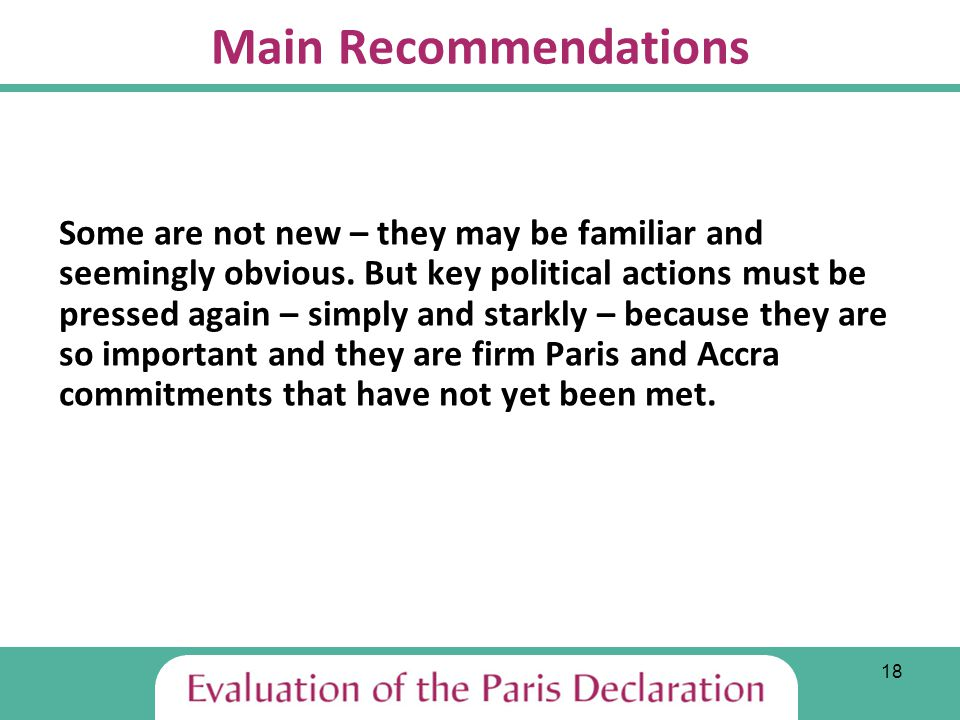 18 Main Recommendations Some are not new – they may be familiar and seemingly obvious.