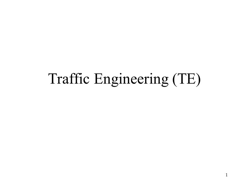 1 Traffic Engineering (TE)