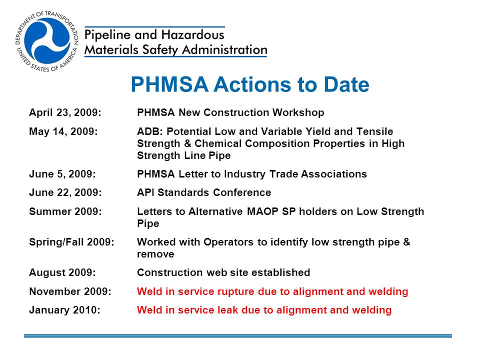 PHMSA Actions to Date April 23, 2009:PHMSA New Construction Workshop May 14, 2009:ADB: Potential Low and Variable Yield and Tensile Strength & Chemica