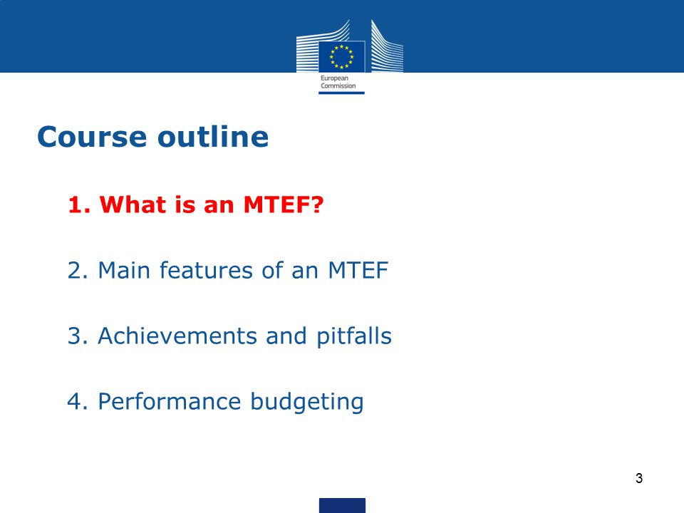 Course outline 1.What is an MTEF. 2. Main features of an MTEF 3.