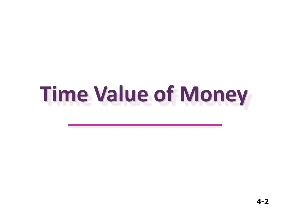 4-2 Time Value of Money