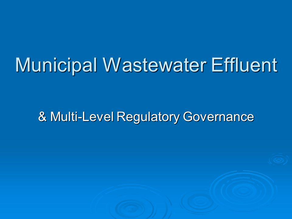 Municipal Wastewater Effluent & Multi-Level Regulatory Governance
