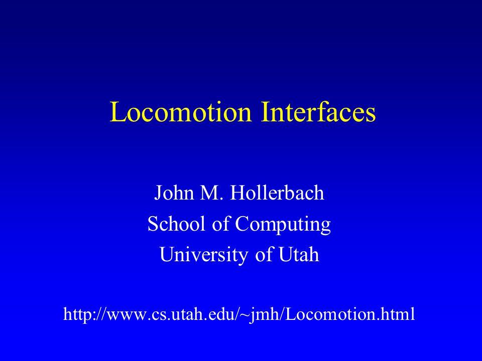 Locomotion Interfaces John M.
