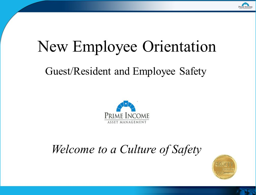 Welcome to a Culture of Safety New Employee Orientation Guest/Resident and Employee Safety