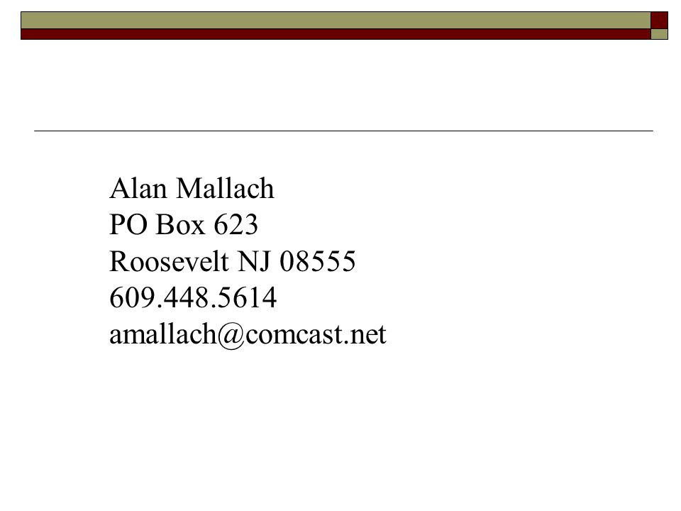 Alan Mallach PO Box 623 Roosevelt NJ 08555 609.448.5614 amallach@comcast.net
