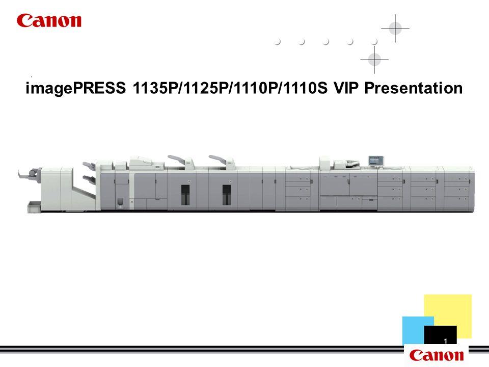 1 imagePRESS 1135P/1125P/1110P/1110S VIP Presentation