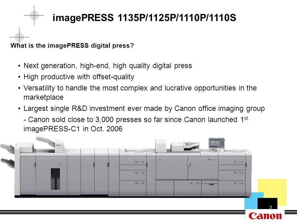 14 imagePRESS Line Up Middle configuration –Marking Engine (2K sheets x 1), –2 POD Decks, (4K sheets x 2), Multi Insertion Unit, 2 Stacker (10K sheets x 2), Multi hole Puncher, Saddle Finisher, Trimmer for 1-edgeTrimming Full configuration –Marking Engine (2K sheets x 1), Image Reader, DADF –3 POD Decks (4K sheets x 3), Multi Insertion Unit, 2 Stackers (10K sheets x2, LTR), Multi-hole Puncher, Perfect Binder, Paper Folder, Saddle Finisher, Trimmer for 3-edge trimming Small configuration –Marking Engine (2K sheets x 1), Image Reader, DADF –POD Deck (4K sheets), Finisher