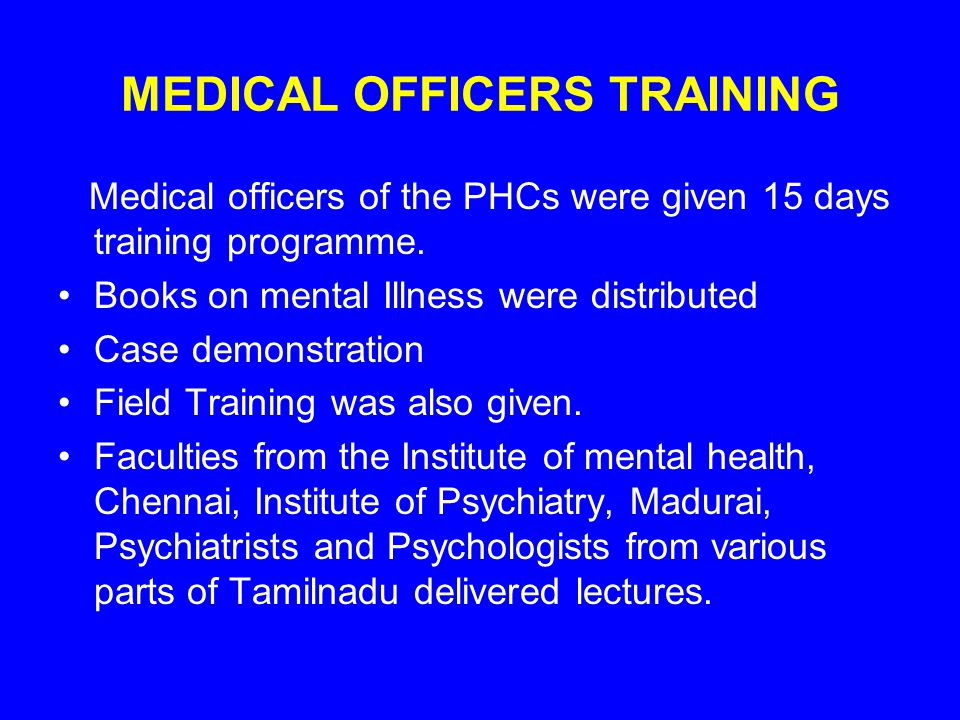 MEDICAL OFFICERS TRAINING Medical officers of the PHCs were given 15 days training programme.