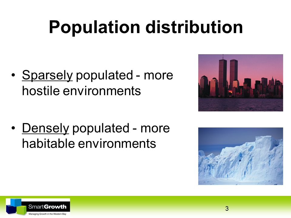 4 Population distribution World population distribution uneven Activity / Mahi Identify three parts of the world: sparsely populated densely populated