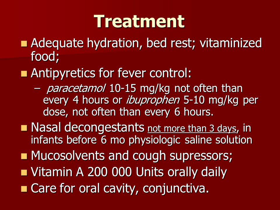 Treatment Adequate hydration, bed rest; vitaminized food; Adequate hydration, bed rest; vitaminized food; Antipyretics for fever control: Antipyretics