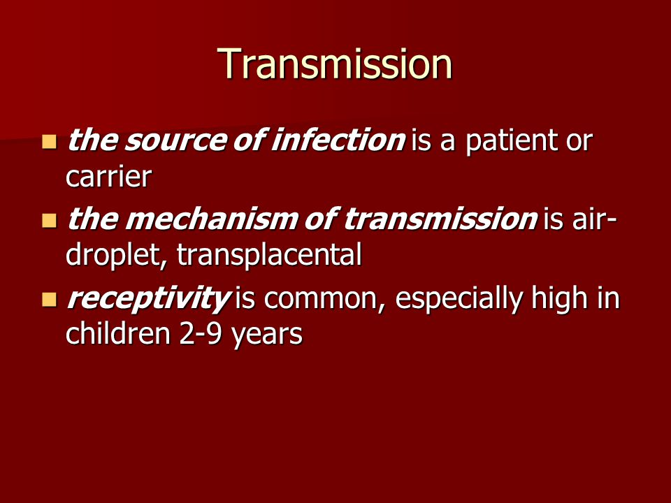Transmission the source of infection is a patient or carrier the source of infection is a patient or carrier the mechanism of transmission is air- dro