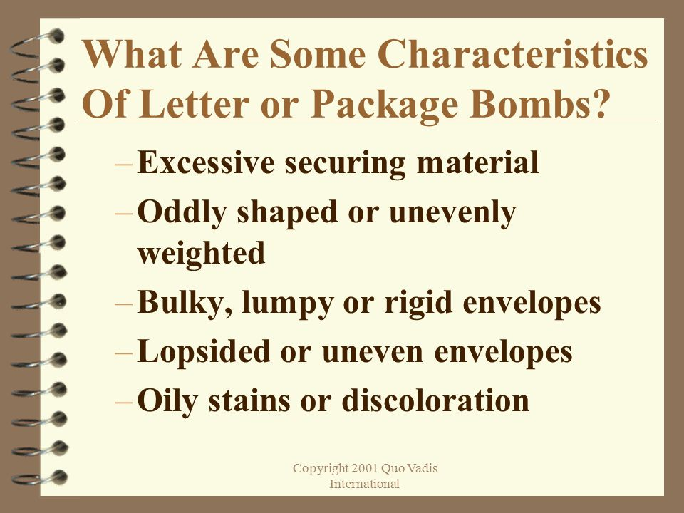 Copyright 2001 Quo Vadis International What Are Some Characteristics Of Letter or Package Bombs.