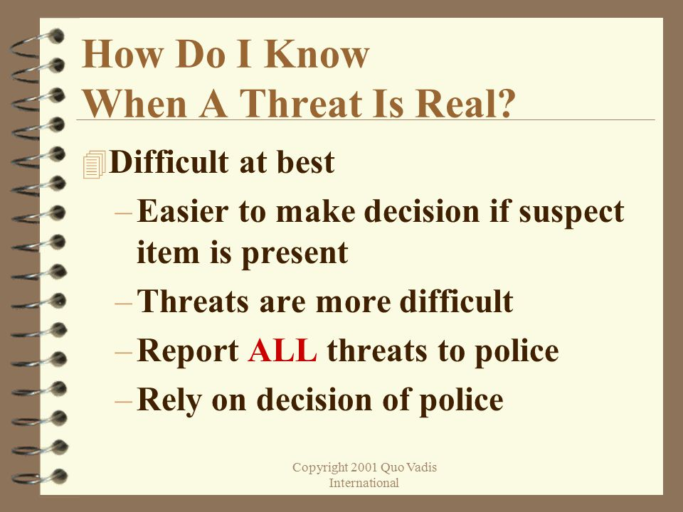 Copyright 2001 Quo Vadis International How Do I Know When A Threat Is Real.