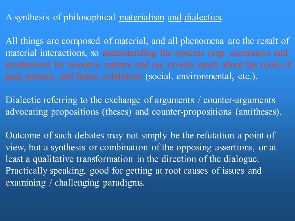 A synthesis of philosophical materialism and dialectics.