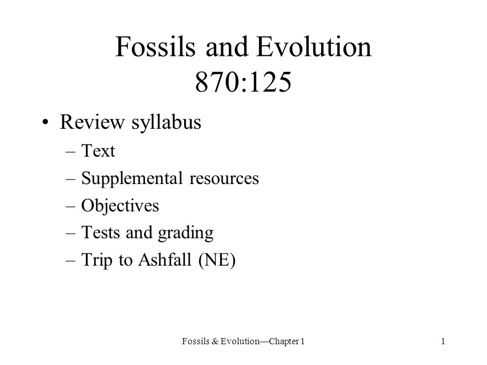 Fossils & Evolution—Chapter 12 Ch.1—Key concepts to know The fossil record is incomplete.