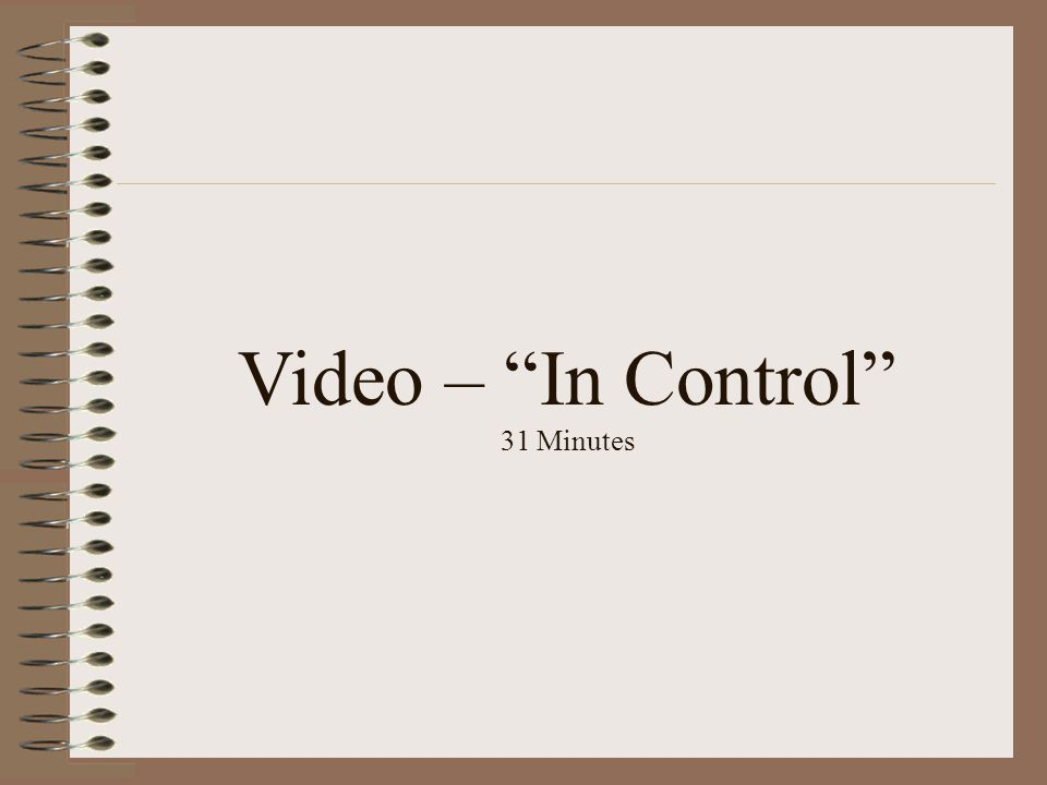 "Video – ""In Control"" 31 Minutes"