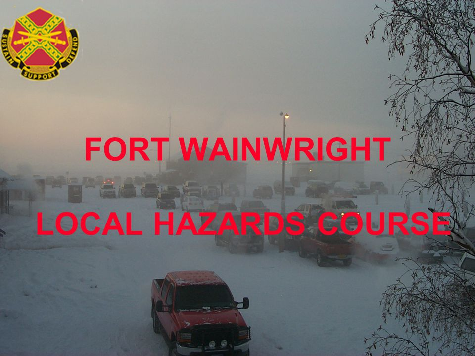 FORT WAINWRIGHT LOCAL HAZARDS COURSE