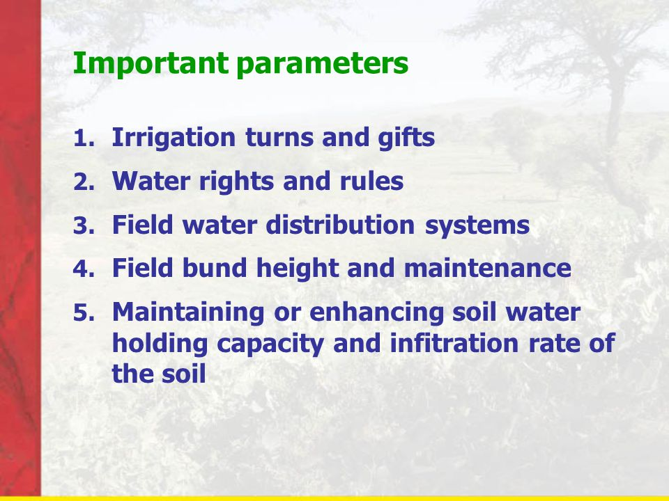 Important parameters 1.Irrigation turns and gifts 2.