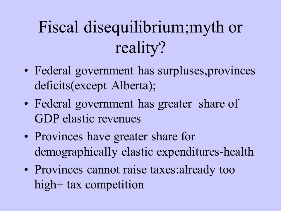 Fiscal disequilibrium;myth or reality.