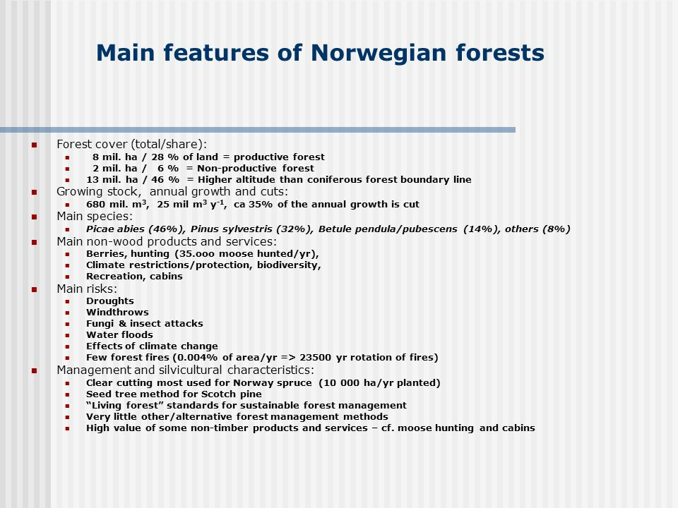 Main features of Norwegian forests Forest cover (total/share): 8 mil.