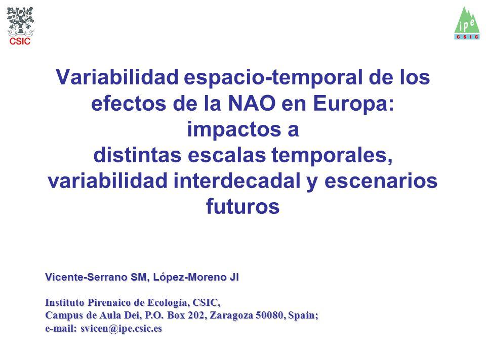 Variabilidad espacio-temporal de los efectos de la NAO en Europa: impactos a distintas escalas temporales, variabilidad interdecadal y escenarios futu