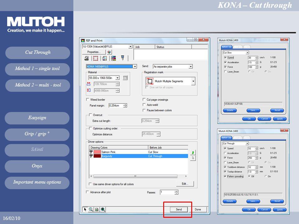 KONA – Cut through 16/02/10 Cut Through Method 1 – single tool Method 2 – multi - tool Easysign SAintl Onyx Grip / grip + Important menu options