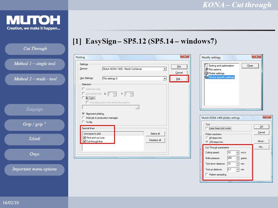 KONA – Cut through 16/02/10 Cut Through Method 1 – single tool Method 2 – multi - tool Easysign SAintl Onyx Grip / grip + Important menu options [1] EasySign – SP5.12 (SP5.14 – windows7)