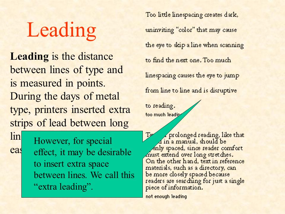 Leading Too much spacing causes the eye to jump from line to line.