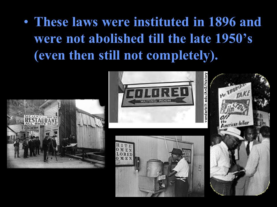 Jim Crow Laws After the American Civil War most states in the South passed anti-African American legislation.