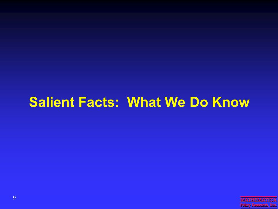 9 Salient Facts: What We Do Know