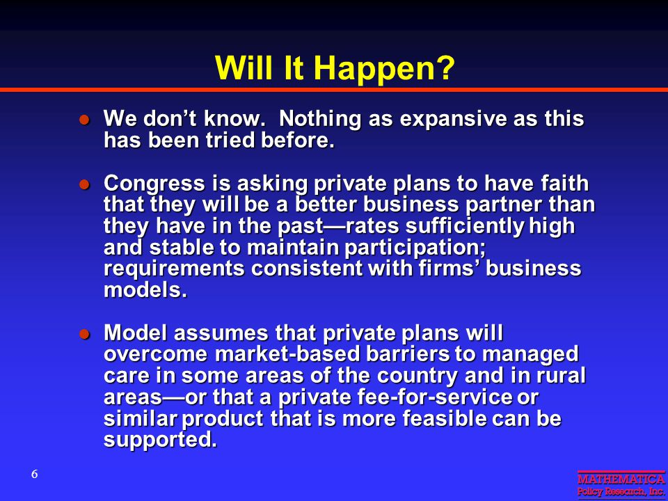 6 Will It Happen. We don't know. Nothing as expansive as this has been tried before.