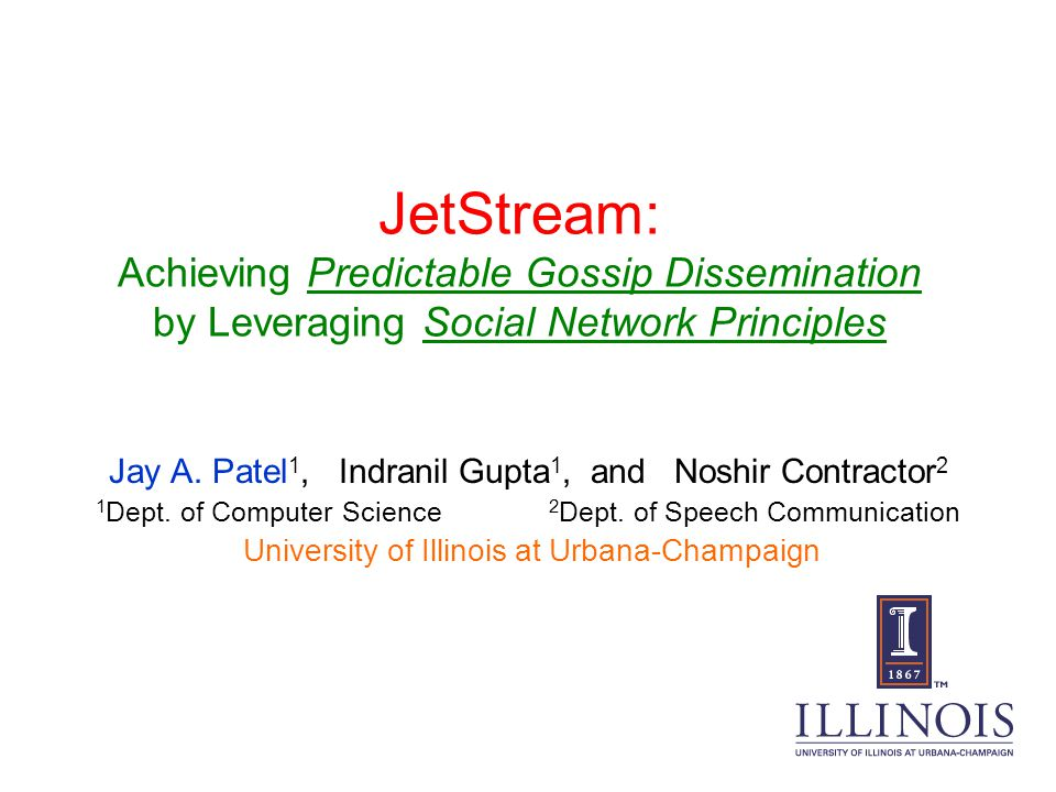 JetStream: Achieving Predictable Gossip Dissemination by Leveraging Social Network Principles Jay A.