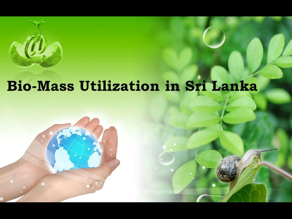 Bio-Mass Utilization in Sri Lanka