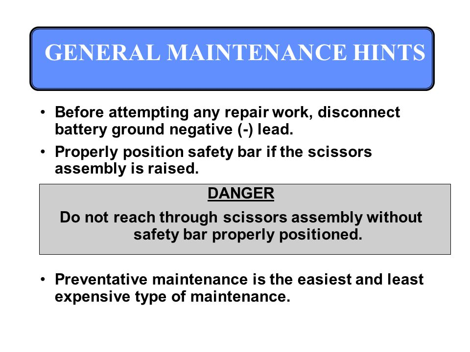 GENERAL MAINTENANCE HINTS Before attempting any repair work, disconnect battery ground negative (-) lead.