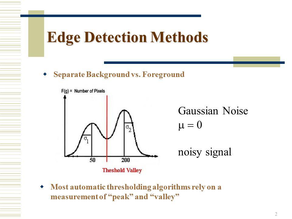 2 Edge Detection Methods  Separate Background vs.
