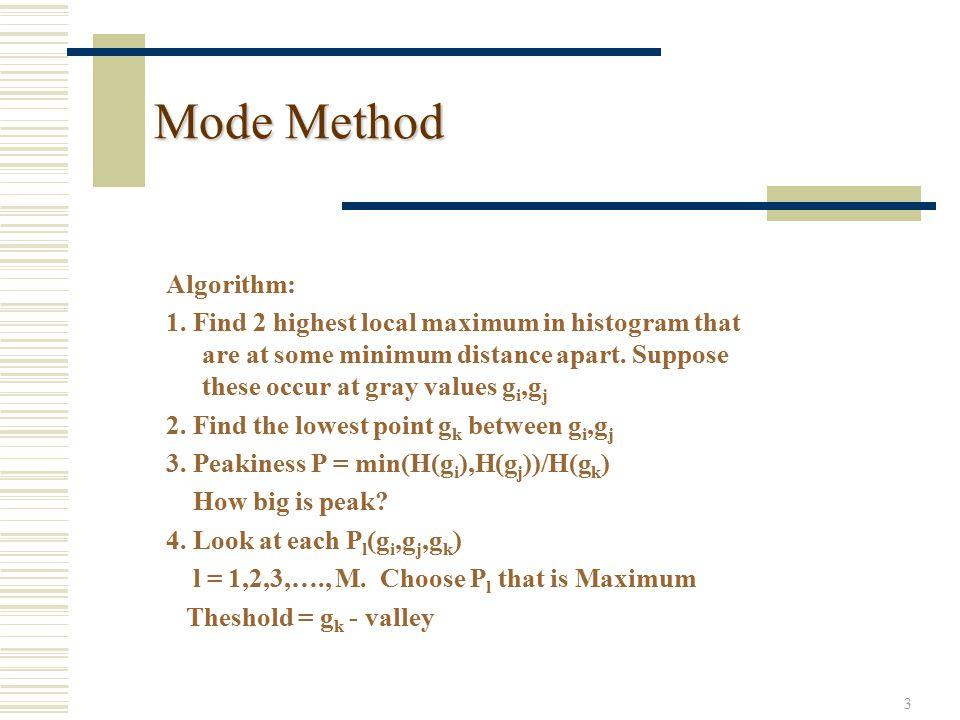 4 Mode Method Many Objects m objects, m+1 peaks 2 objects, 3 peaks