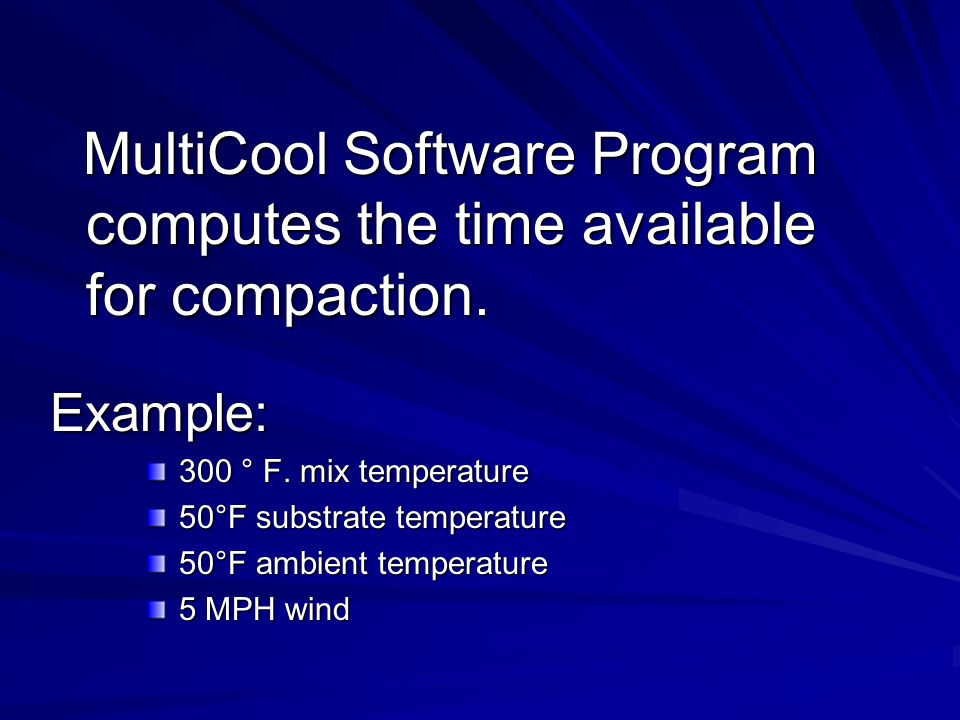 MultiCool Software Program computes the time available for compaction. MultiCool Software Program computes the time available for compaction.Example: