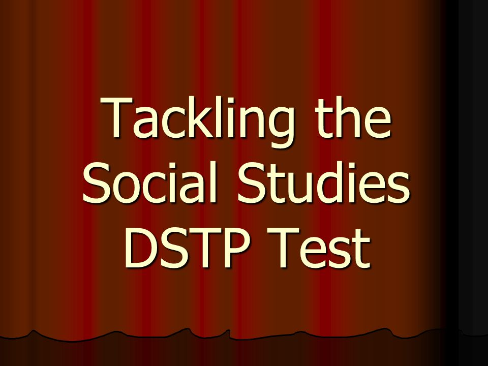 Tackling the Social Studies DSTP Test