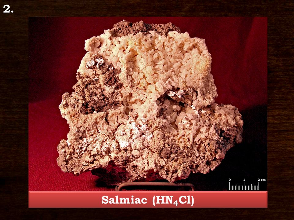 Salmiac – HN 4 Cl Class: Halides Crystal system: cubic Characteristic crystal form: rombdodecahedral Hardness: 1 – 2 Cleavage/Fracture: moderated cledavage/uneven fracture Colour: colourless, white, yellowish Streak colour: colourless Glance: glassy lustre Locality: Szurdokpüspöki