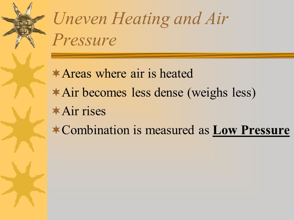 Low Pressure and Severe Weather  Air rises, cools and may promote condensation in Lows  Lows are generally associated with stormy weather  Some storms are quite severe