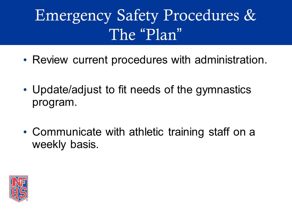 Emergency Safety Procedures & The Plan Review current procedures with administration.