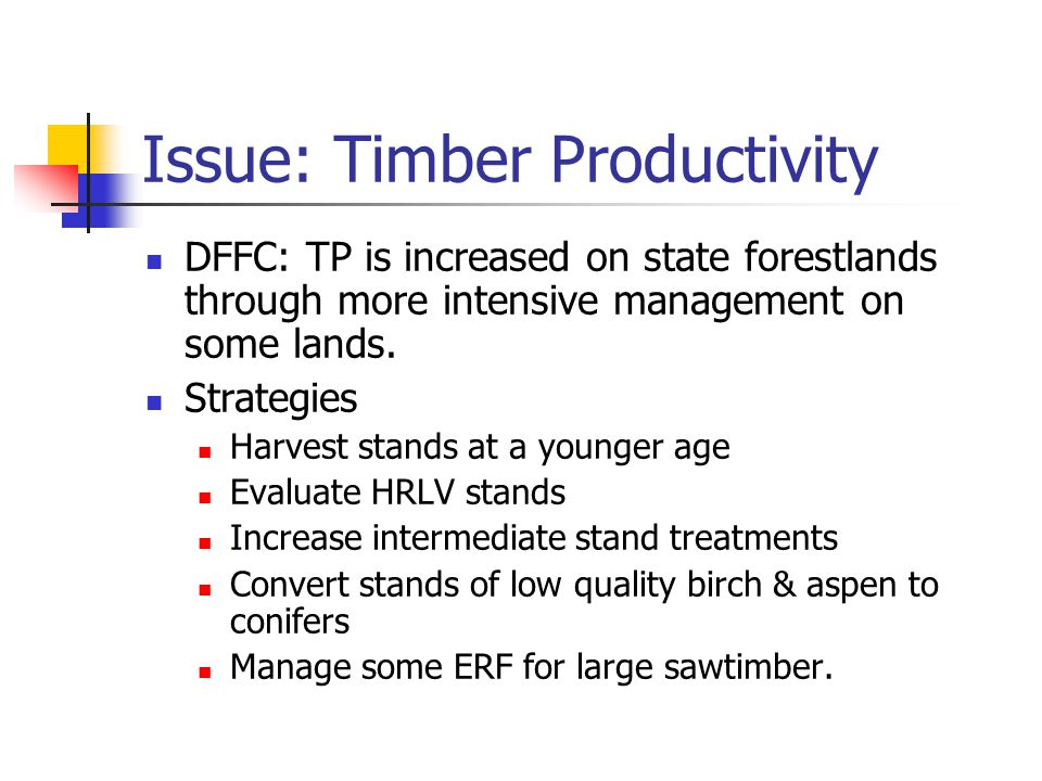 Issue: Timber Productivity DFFC: TP is increased on state forestlands through more intensive management on some lands.