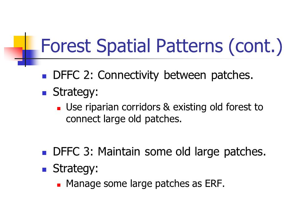 Forest Spatial Patterns (cont.) DFFC 2: Connectivity between patches.
