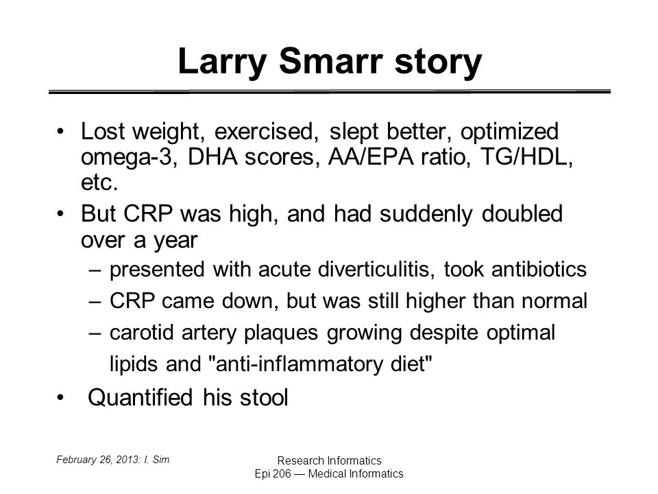 Larry Smarr story Lost weight, exercised, slept better, optimized omega-3, DHA scores, AA/EPA ratio, TG/HDL, etc.