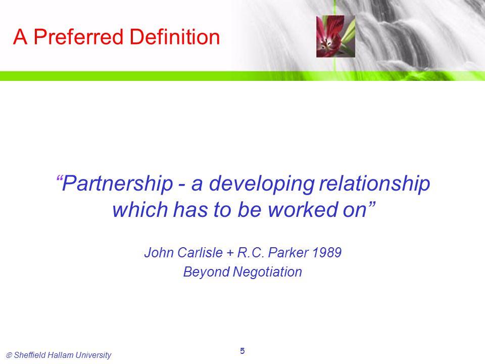  Sheffield Hallam University 16 Making a paradigm shift to relationship building
