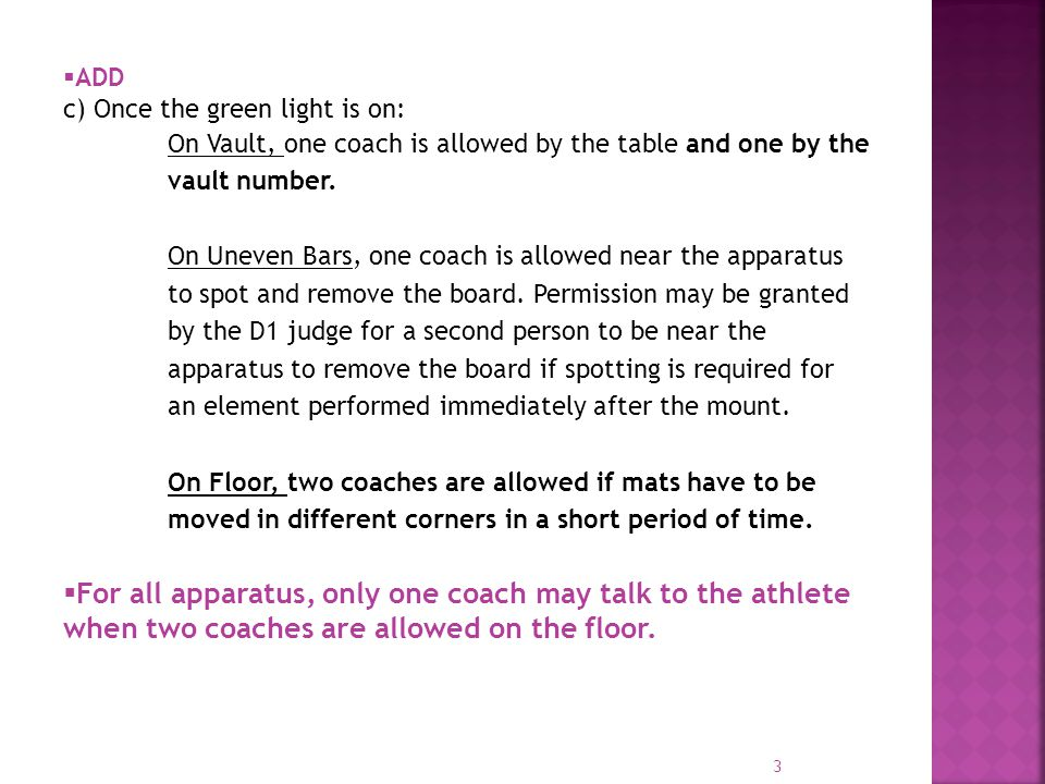  MODIFICATION d) In case of infraction, the extra coach will be given a verbal warning by the Canadian Head Judge, the Competition Head Judge, the WAG PD or the WAG Floor Manager.