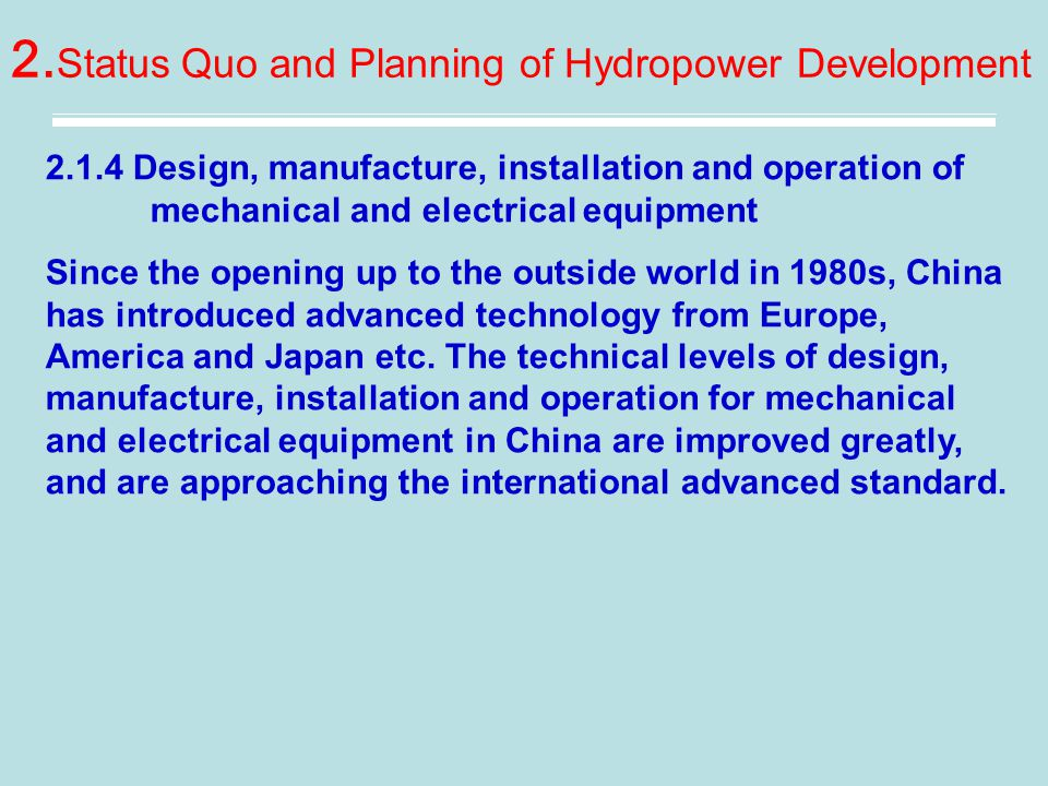 2. Status Quo and Planning of Hydropower Development 2.1.4 Design, manufacture, installation and operation of mechanical and electrical equipment Sinc