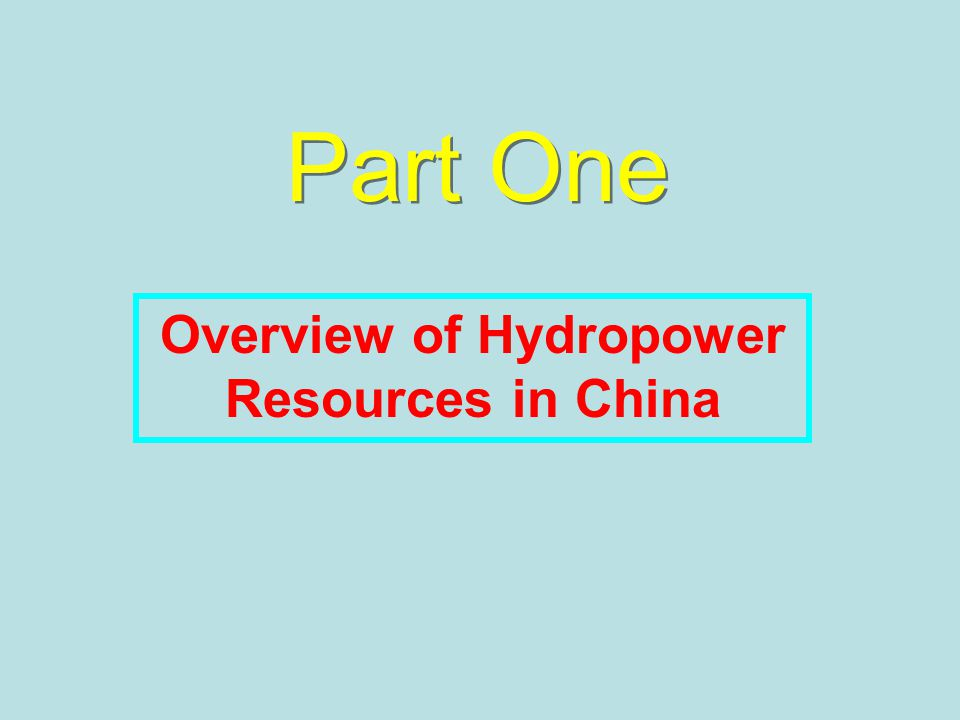 Part One Overview of Hydropower Resources in China